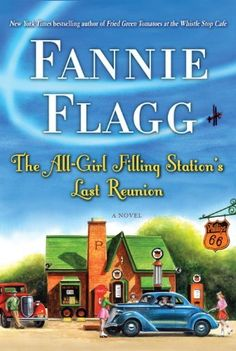 The All-Girl Filling Station's Last Reunion: A Novel by Fannie Flagg, http://www.amazon.com/dp/B00CQZ6EKW/ref=cm_sw_r_pi_dp_FHdrsb031JNV2