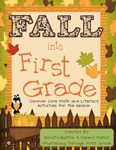 Fall into First Grade ~ Over 15 Common Core Math and Literacy Activities for the entire season.