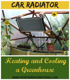 Using a Car Radiator for Heating and Cooling a Greenhouse