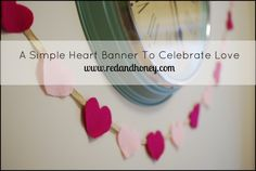 A Simple Heart Banner to Celebrate Love | Red and Honey heart banner