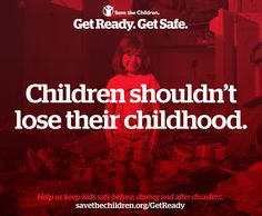 Save the Children keep kids safe before, during and after disasters. Help us help kids in disasters. Donate to our U.S. Emergencies Fund. http://www.savethechildren.org/site/c.8rKLIXMGIpI4E/b.8777045/k.4CBA/Get_Ready_Get_Safe_Home.htm?msource=wespidis0813