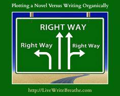Plotting a Novel Versus Writing Organically via @JanalynVoigt | Live Write Breathe