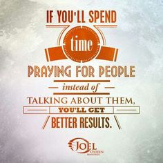 Instead of running your mouth about people...try praying for them instead!