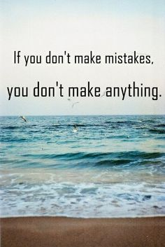 sand, sea, beach, mistakes quote