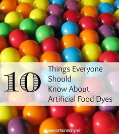 10 Things Everyone Should Know About Artificial Dyes