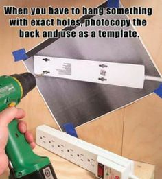 How is it that I haven't thought of this before???? A Photocopy Template - if you have to hang something with holes on the back, instead or trying to measure, just photocopy and use it as a template!