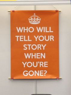 Who will tell your story when you are gone?