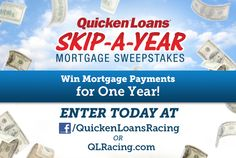 No mortgage payments for a year!! Enter the Quicken Loans Skip-A-Year Mortgage Sweepstakes.