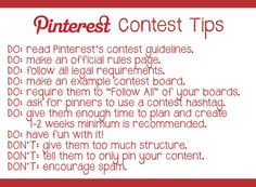 #Pinterest Contest Tips: Determine your main goal, choose whether to have a contest or sweepstakes, make it unique & give them an example board, & stick to your dates and rules.