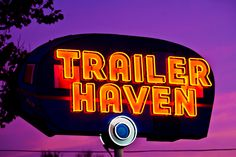 trailer haven.....I need this sign in my backyard!