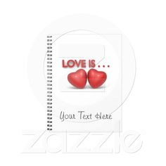 Love is ... Notebook from Zazzle.com