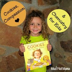 Cookies, Compassion & Chemistry for Kids - Mud Hut Mama