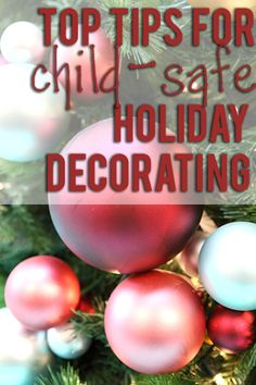 Tips from top bloggers on how to decorate safely for Christmas when you have babies and kids.