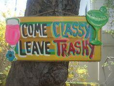 Come Classy Leave Trashy Tropical Tiki Hut Bar Pool Pato Beach Lanai Sign Plaque | eBay
