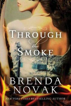 Through the smoke by Brenda Novak.  Click the cover image to check out or request the romance kindle.