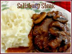 Sweet Tea and Cornbread: Aunt Ann's Salisbury Steak and Gravy!  Made with hamburger and mushrooms.
