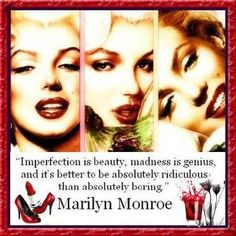 Marilyn Monroe...never boring!