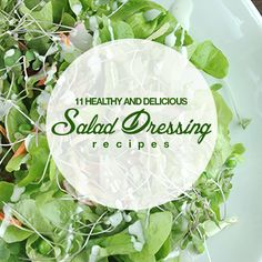 Salads are incredibly healthy but the dressings sometimes ruin the health factor. Try this 11 Healthy & Delicious Salad Dressing Recipes to keep the flavor and the health factor of your salads!  #saladdressing #recipes #salads