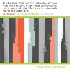 To utilize social media tools effectively and properly, you must absolutely generate spontaneous communications in direct response to what others are saying or to what is happening in that moment. Be Yourself. Be Conversational. Be engaged.     #Health #Marketing #Blog #SocialMedia #Tips #Tools #Twitter #Facebook #LinkedIn #YouTube #Myspace