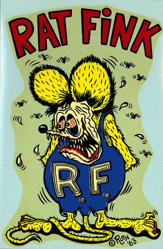 Rat Fink Art...Brought to you by House of #Insurance in #Eugene #Oregon