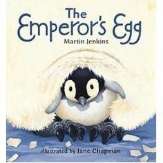 """"""" The Emperor's Egg""""   by Martin Jenkins"""