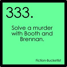Bones {fictional bucket list}