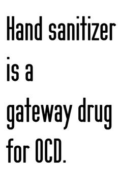 this is so true for me. ocd, laugh, hands, truth, funni, humor, hand sanitizer, quot, true stories