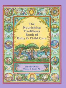 The Nourishing Traditions Book of Baby & Child Care: Sally Fallon Morell (provides holistic advice for pregnancy and newborn interventions, vaccinations, breastfeeding and child development, as well as a compendium of natural treatments for childhood illnesses, from autism to whooping cough)