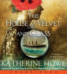 The House of Velvet and Glass  by Katherine Howe  (Audiobook)