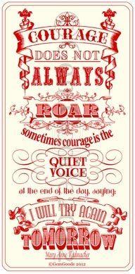 Courage is not always a roar...