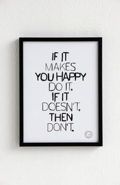 happiness. What I want most from life.