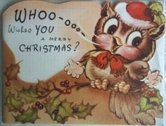 Vtg UNUSED '40s Christmas Card w/ Env~Owl~WHOO-OOO Wishes You a Merry Christmas?