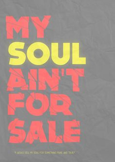 Not for sale-- what does it profit a man to gain the whole world and lose his soul?
