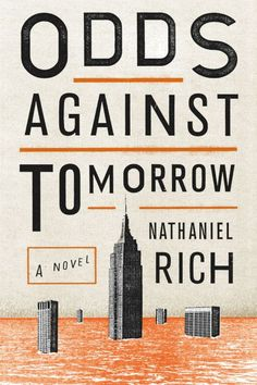 50 Covers for 2013 | The Casual Optimist - Odds Against Tomorrow, by Nathaniel Rich; design by Oliver Munday (Farrar, Straus & Giroux)