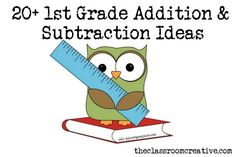 first grade addition ideas, first grade subtraction ideas