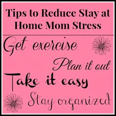 Tips to Reduce Stay at Home Mom Stress