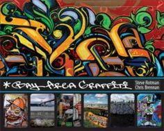 Bay Area graffiti / Steve Rotman.