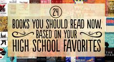 24 Books You Should Read Now, Based On Your High School Favorites