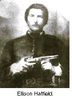 """Ellison Hatfield, """"Devil Anse"""" Hatfield's younger brother, father of Cottontop Mounts was stabbed 26 times and then shot in the back by Roseanna's brothers, Tolbert, Pharmer and Bud. He died three days later from the mortal wounds.  The McCoy brothers were arrested by  Hatfield constables and the entourage set for Pikeville, Kentucky; however,"""