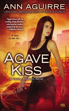 Agave Kiss (Corine Solomon #5) by Ann Aguirre