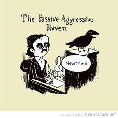 The passive aggressive raven