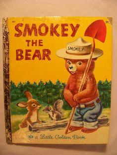 only you can prevent forest fires. loved smokey the bear! Little Golden Books
