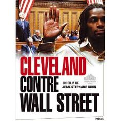 Cleveland contre Wall Street de Jean-Stéphane Bron, jeudi 13 à 14h30 et samedi15 février à 19h au Forum des images !