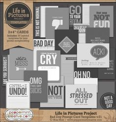 Life in Pictures: Bad Day Templates v.01 http://www.peppermintcreative.com/index.php?main_page=product_info=150_152_id=2442