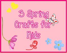 Believe: 3 Spring Crafts for Kids