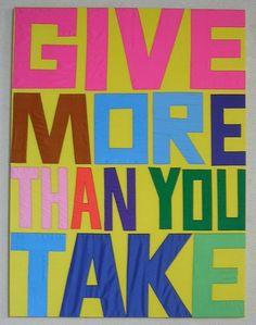 give more than you take