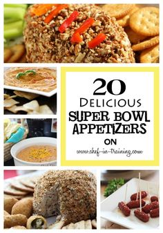 20 Super Bowl Appetizers  |  Chef in Training