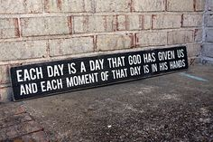 Each Day is a Day That God Has Given Us - Custom Wood Sign #trustgod #woodsign #blessed