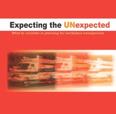 Expecting the unexpected : what to consider in planning for workplace emergencies by Oregon OSHA, Standards and Technical Resources Section.
