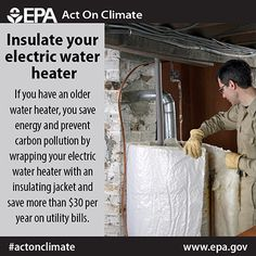 By insulating your electric water heater you can save $30 annually and #ActOnClimate.